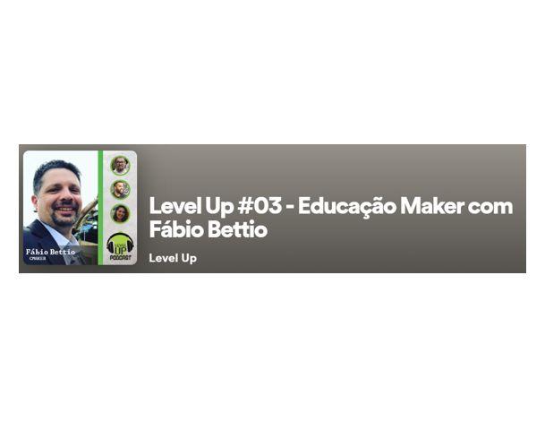 Podcast Level Up – Educação Maker