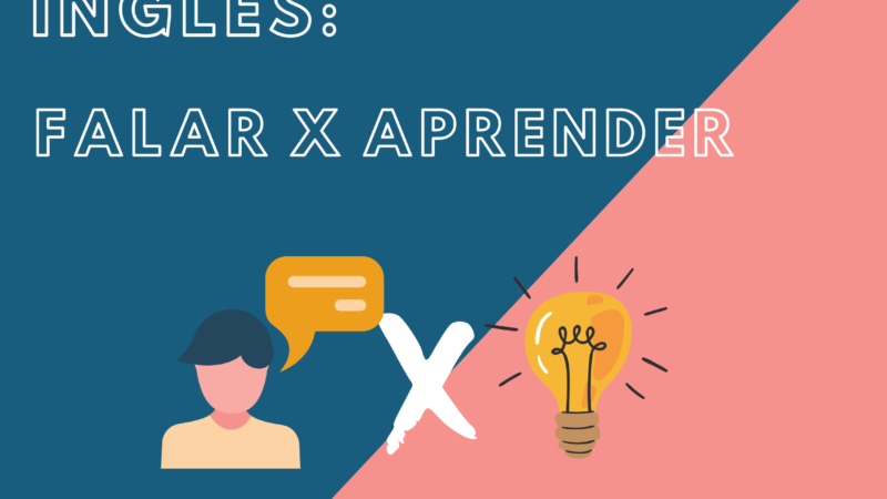 Inglês: Falar X Aprender