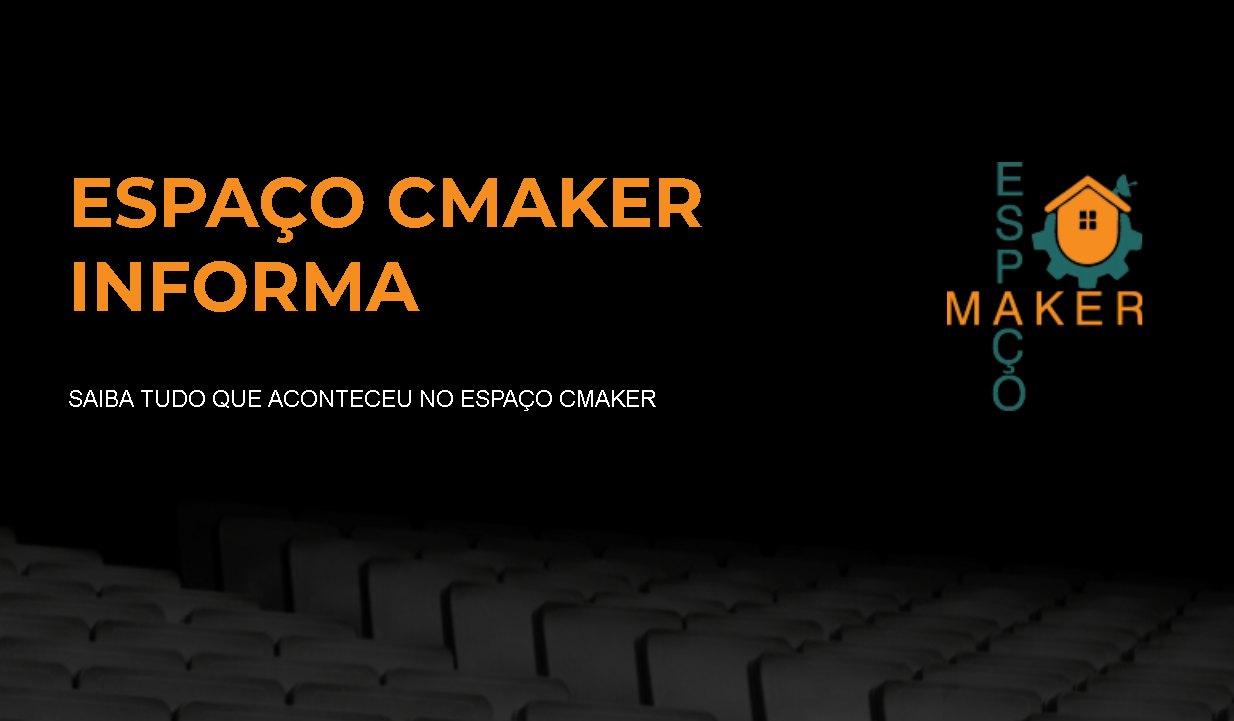 ESPAÇO CMAKER INFORMA (2021-09-24)